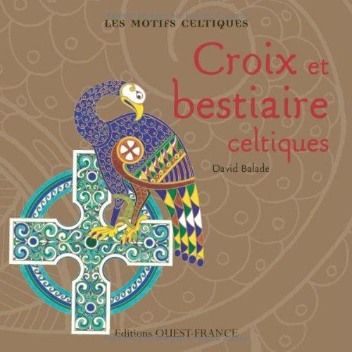9782737340772: Croix et bestiaires celtiques (La passion des motifs)