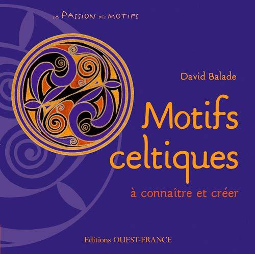 9782737341403: MOTIFS CELTIQUES A CONNAITRE ET CREER