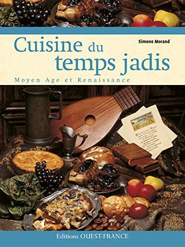 9782737341571: Cuisine du temps jadis : Moyen Age et Renaissance