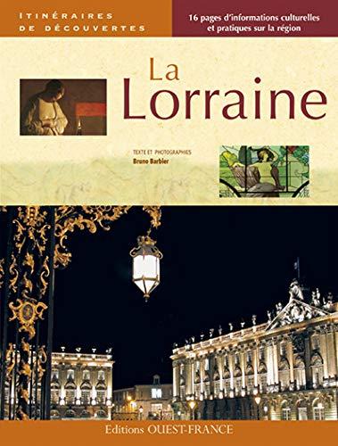 La Lorraine (Itinéraires de découvertes): Bruno Barbier