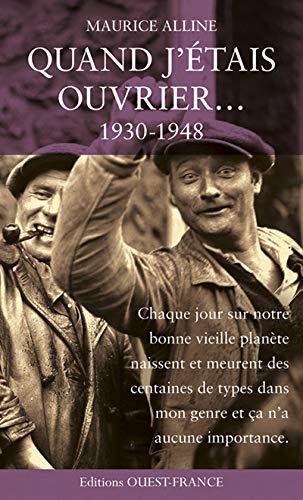 9782737342523: Quand j'�tais ouvrier... : 1930-1948