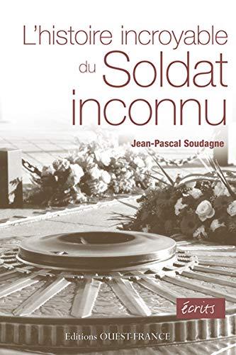 L'histoire incroyable du Soldat inconnu: Jean-Pascal Soudagne