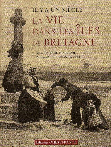 9782737345456: Il Y a un Siecle la Vie Dans les Iles de Bretagne