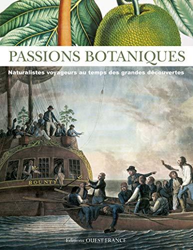 9782737345876: Passions botaniques : Naturalistes voyageurs au temps des grandes découvertes