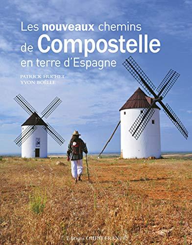 9782737346026: Les nouveaux chemins de Compostelle en terre d'Espagne (French Edition)