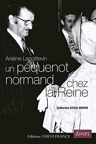 Arsène Lepoittevin, un péquenot normand chez la Reine: Ecole-Boivin, Catherine