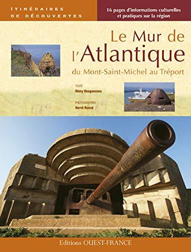 9782737346798: Le Mur de l'Atlantique : Du Mont-Saint-Michel au Tr�port
