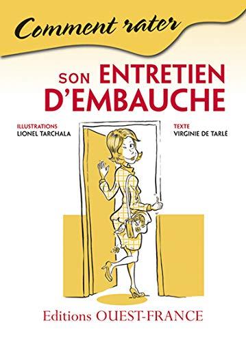 COMMENT RATER SON ENTRETIEN D'EMBAUCHE: TARCHALA LIONEL