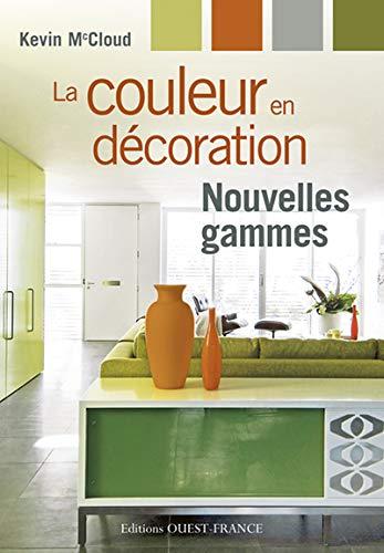9782737348112: LA COULEUR EN DECORATION : NOUVELLES GAMMES