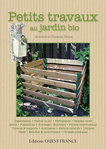 Petits travaux au jardin bio : Guide: Bruns, Annelore, Bruns,
