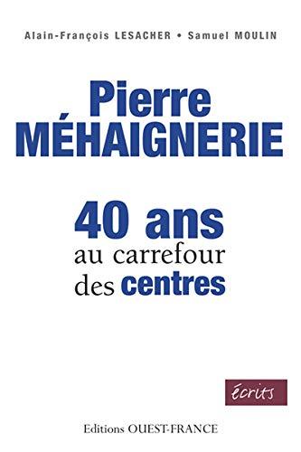 9782737348327: Pierre M�haignerie, 40 ans au carrefour des centres