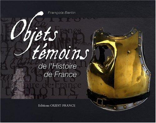 9782737348686: Objets témoins de l'Histoire de France