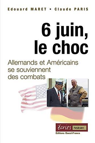 9782737349317: 6 juin, le choc : Allemands et Américains se souviennent des combats