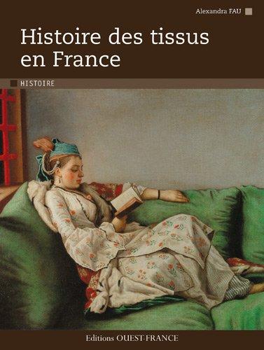 9782737350382: HISTOIRE DES TISSUS EN FRANCE