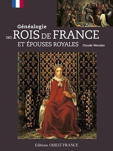 9782737350450: GENEALOGIE DES ROIS DE FRANCE ET EPOUSES ROYALES