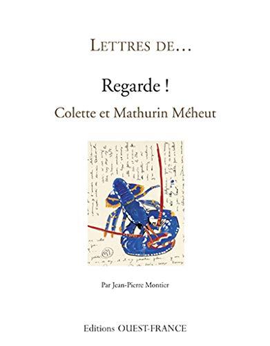 9782737350610: Regarde ! : Colette et Mathurin Méheut