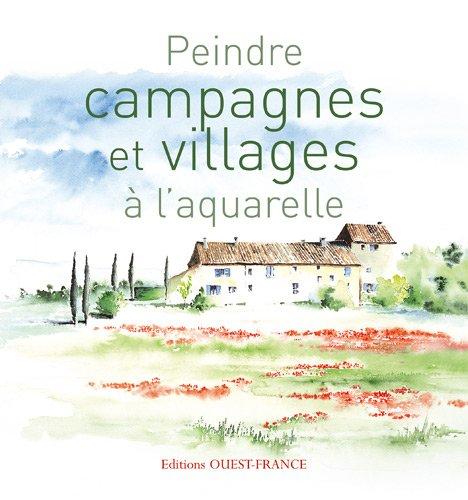9782737350658: Peindre campagnes et villages � l'aquarelle