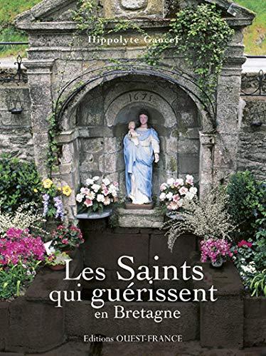 9782737350870: Les Saints qui guérissent en Bretagne