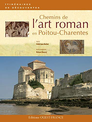 CHEMINS DE L'ART ROMAN EN POITOU-CHARENTES: BARBUT FRÉDÉRIQUE