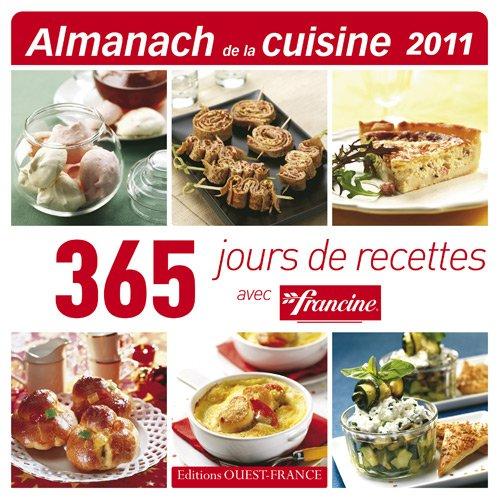 9782737352249: Almanach de la cuisine 2011 : 365 jours de recettes avec francine