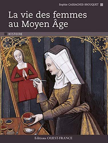 9782737352416: Vie des femmes au Moyen-Age.