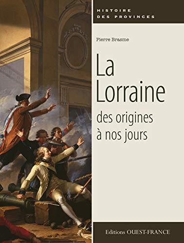 9782737356094: La Lorraine des origines à nos jours (Histoire des provinces)