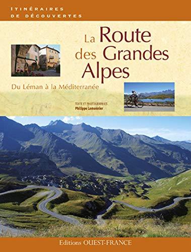 9782737356230: La Route des Grandes Alpes (Itinéraires de découvertes)