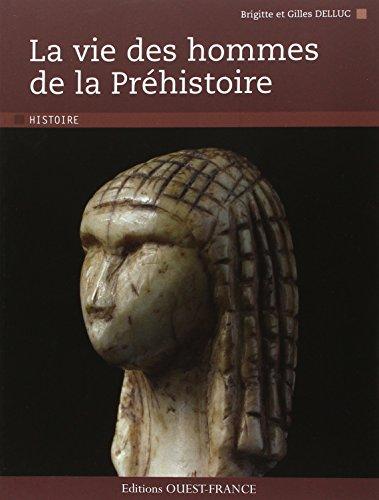 9782737357183: La Vie Des Hommes de la Préhistoire