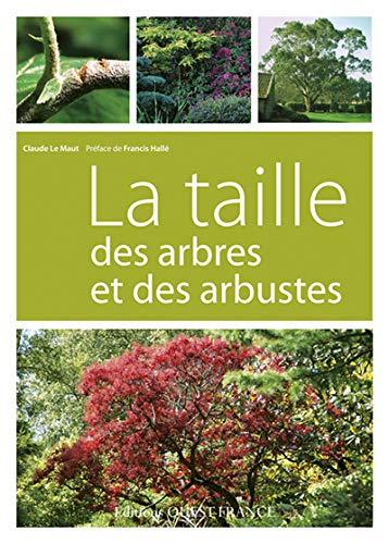 TAILLE DES ARBRES ET DES ARBUSTES -LA-: LE MAUT CLAUDE