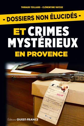 9782737357220: Dossiers Non Elucides et Crimes Mystérieux en Provence