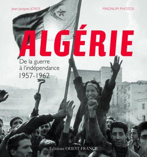 9782737357268: Algérie : De la guerre à l'indépendance 1957-1962