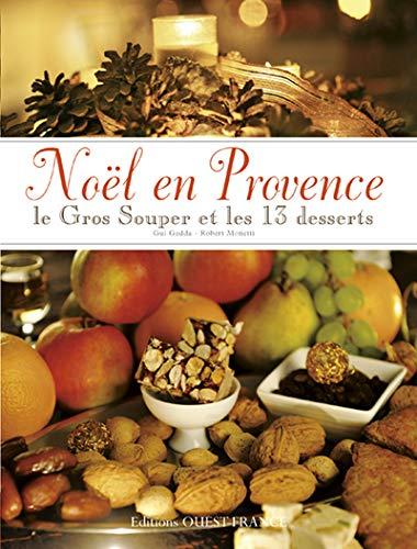9782737357572: No�l en Provence : Le gros souper et les 13 desserts