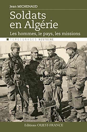 9782737357640: Soldats en Algérie : Le pays, les hommes, les missions
