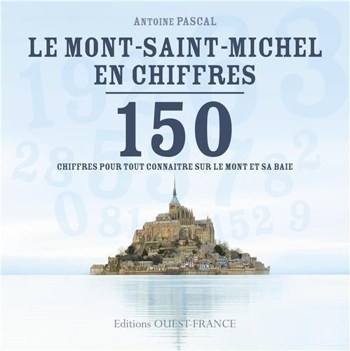 9782737357657: le Mont Saint-Michel en chiffres ; 150 chiffres pour tout connaitre