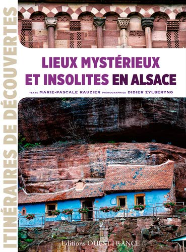 9782737358128: Lieux mystérieux et insolites en Alsace