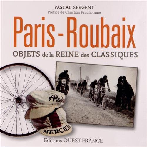 9782737358821: Paris Roubaix, objets de la reine des classiques