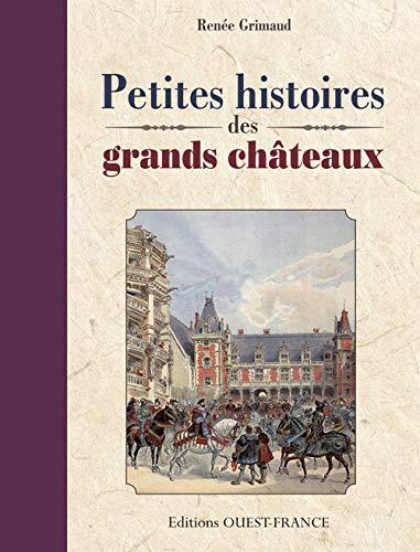 9782737359378: PETITES HISTOIRES DES GRANDS CHATEAUX