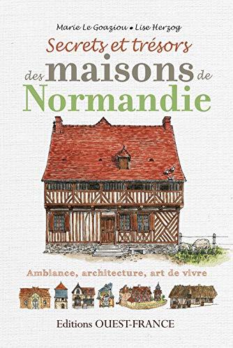 9782737360374: SECRETS ET TRESORS DES MAISONS DE NORMANDIE