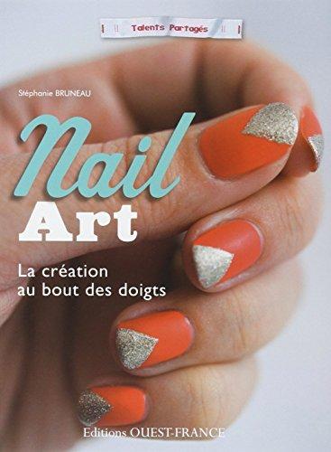 9782737361005: Nail art, creation au bout des doigts (Talents partagés)