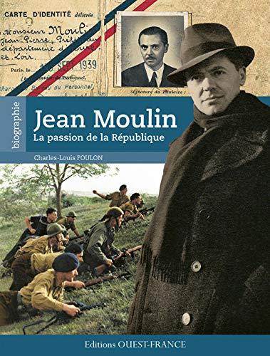 9782737361043: Jean Moulin, la passion de la République