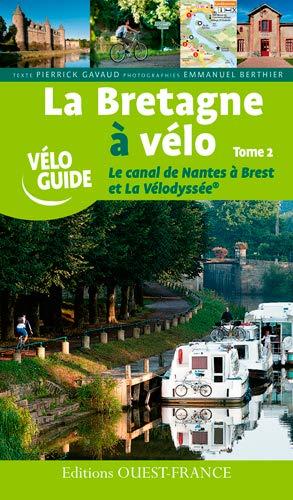 9782737361197: Bretagne à vélo - Le canal de Nantes à Brest tome 2