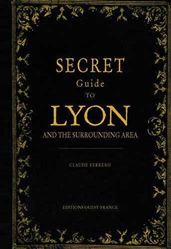 9782737361210: GUIDE SECRET DE LYON ET DE SES ENVIRONS (ANG)