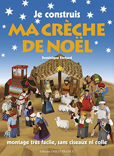 JE CONSTRUIS MA CRECHE DE NOEL: EHRHARD DOMINIQUE