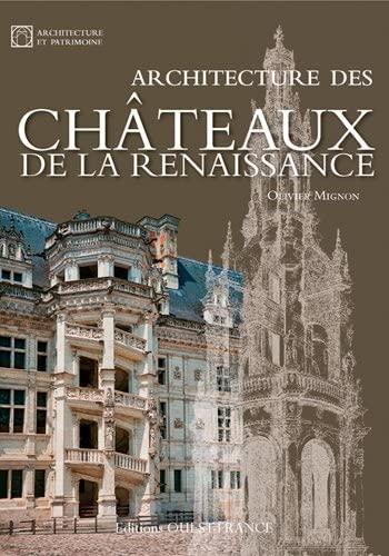 9782737362071: ARCHITECTURE DES CHATEAUX DE LA RENAISSANCE