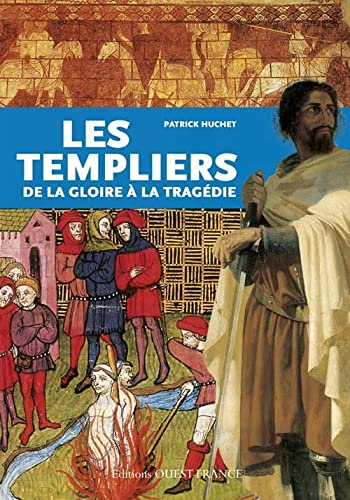 TEMPLIERS DE LA GLOIRE A LA TRAGEDIE V/F: HUCHET PATRICK