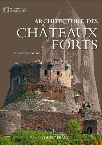 ARCHITECTURE DES CHATEAUX FORTS: ALLIOS DOMINIQUE