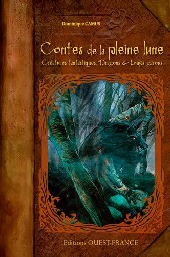 CONTES DE LA PLEINE LUNE: CAMUS DOMINIQUE