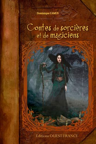 CONTES DE SORCIERES ET DE MAGICIENS: CAMUS DOMINIQUE