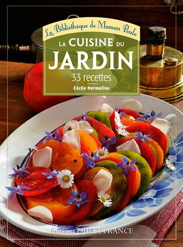 9782737362927: Cuisine du jardin, 42 recettes