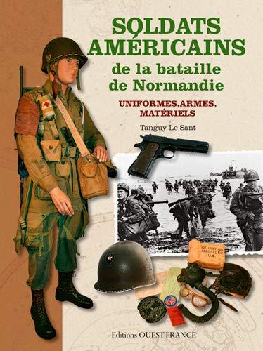 SOLDATS AMERICAINS BATAILLE DE NORMANDIE: LE SANT TANGUY